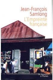 SAMLONG Jean-François - L'Empreinte française