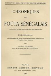 SIRE-ABBAS-SOH - Chroniques du Foûta sénégalais traduites de 2 manuscrits arabes inédits de S.A. SÔH et accompagnés de notes, commentaires, glossaire et cartes par M. Delafosse avec la collaboration de Henri Gaden