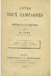 AUBE Th. - Entre deux campagnes - Notes d'un marin