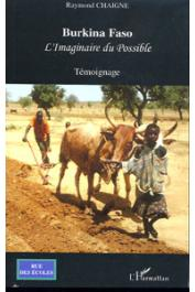 CHAIGNE Raymond - Burkina Faso. L'imaginaire du possible. Témoignage