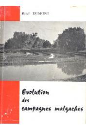 DUMONT René - Evolution des campagnes malgaches. Quelques problèmes essentiels d'orientation et de modernisation de l'agriculture malgache
