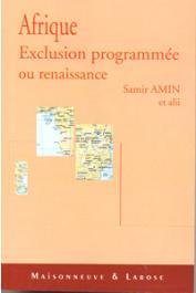 AMIN Samir et alii - Afrique. Exclusion programmée ou renaissance ?