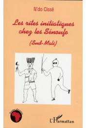 CISSE N'Do - Les rites initiatiques chez les Sénoufo (Sud-Mali)