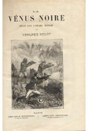 BELOT Adolphe - La Vénus noire. Voyage dans l'Afrique centrale