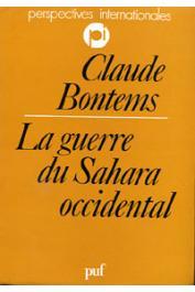 BONTEMS Claude - La guerre du Sahara occidental