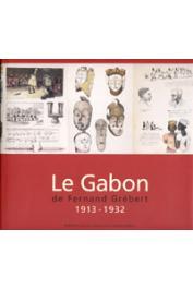 GREBERT Fernand, PERROIS Louis (sous la direction de) - Le Gabon de Fernand Grebert. 1913-1932
