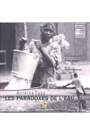 BERGOUNHOUX Didier, DEPAGNE Rinaldo - Burkina Faso. Les paradoxes de l'eau