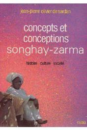 OLIVIER DE SARDAN Jean-Pierre - Concepts et conceptions Songhay-Zarma. Histoire, culture, société