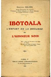 JULIEN Gustave - Ibotoala l'enfant de la brousse ou l'honneur noir