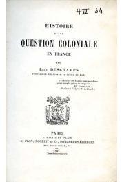 DESCHAMPS Léon - Histoire de la question coloniale en France