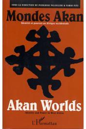 VALSECCHI Pierluigi, VITI Fabio (sous la direction de) - Mondes Akan. Identité et pouvoir en Afrique occidentale / Akan Worlds. Identity and Power in West Africa