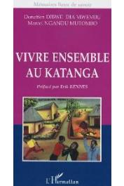 DIBWE DIA MWEMBU Donatien, NGANDU MUTOMBO Marcel - Vivre ensemble au Katanga
