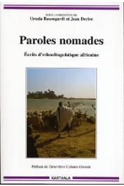 BAUMGARDT Ursula, DERIVE Jean (sous la direction de) -  Paroles nomades - Ecrits d'ethnolinguistique africaine. En hommage à Christiane Seydou