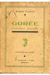 GAFFIOT Robert - Gorée, capitale déchue