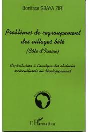 GBAYA ZIRI Boniface - Problèmes de regroupement des villages Bété. Côte d'Ivoire. Contribution à l'analyse des obstacles socioculturels au développement