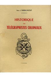 ARBAUMONT Jean d' - Historique des télégraphistes coloniaux