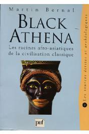 BERNAL Martin - Black Athena. Les racines afro-asiatiques de la civilisation classique. Volume II: Les sources écrites et archéologiques