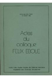 Actes du Colloque Félix Eboué - Ecole militaire - Paris - 10 Janvier 1985