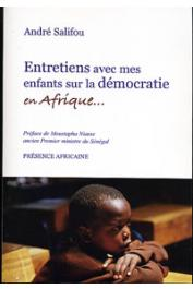 SALIFOU André  - Entretiens avec mes enfants sur la démocratie en Afrique