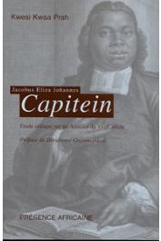 KWAA PRAH Kwesi - Jacobus Eliza Johannes. Capitein 1717-1747 . Etude critique sur un Africain du XVIIIe siècle