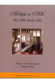 BEN HAMMOUDA Hakim, FARHAT Magdi - L'Afrique et l'OMC. Les 100 mots clés