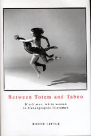 LITTLE Roger - Between Totem and Taboo. Black man, white woman in francographic litterature