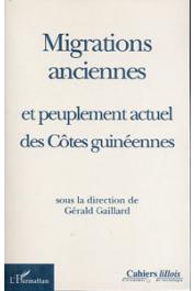 GAILLARD Gérald (sous la direction de) - Migrations anciennes et peuplement actuel des côtes guinéennes. Actes du colloque international de l'université de Lille I - 1 au 3 décembre 1997