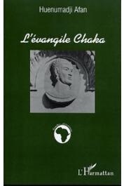 AFAN Huenumadji - L'évangile Chaka