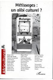 Africultures 62, MENSAH Ayoko (dossier coordonné par) - Métissages : Un alibi culturel ?