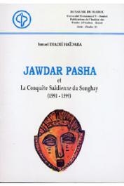 HAÏDARA Ismaël Diadié - Jawdar Pasha et la Conquête Saâdienne du Songhay (1591-1599)