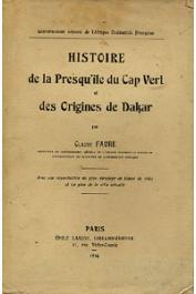 FAURE Claude - Histoire de la Presqu'île du Cap Vert et des origines de Dakar. Avec une reproduction du plan directeur de Dakar de 1862 et un plan de la ville actuelle