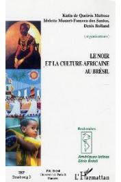 DE QUEIROS MATTOSO Katia M., MUSART FONSECA dos SANTOS Idelette, ROLLAND Denis (Colloque organisé par) - Le noir et la culture africaine au Brésil
