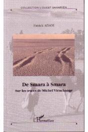 ADAM Patrick - De Smara à Smara. Sur les traces de Michel Vieuchange