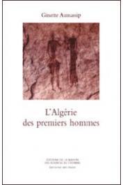 AUMASSIP Ginette - L'Algérie des premiers hommes