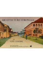 Collectif, DOUTREUWE SALVAING Françoise (conception et réalisation) - Architecture coloniale en Côte d'Ivoire