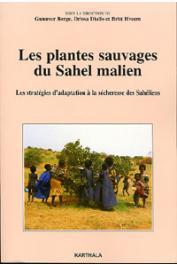 BERGE Gunnvor, DIALLO Drissa, HVEEM Britt - Les plantes sauvages du sahel malien. Les stratégies d'adaptation à la sécheresse des Sahéliens