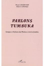 KISHINDO Pascal J., LIPENGA Allan L. - Parlons Tumbuka. Langue et culture du Malawi et de la Zambie