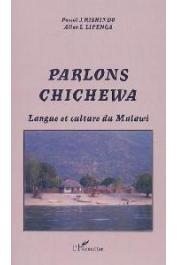 KISHINDO Pascal J., LIPENGA Allan L. - Parlons Chichewa. Langue et culture du Malawi