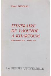 NICOLAS Henri - Itinéraire de Yaoundé à Khartoum. Septembre 1923 - Mars 1924