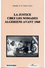 DENIS Pierre - La justice chez les nomades algériens avant 1960