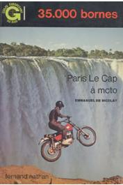 NICOLAY Emmanuel de - 35.000 bornes. Paris - Le Cap à moto