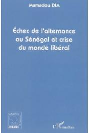 DIA Mamadou - Echec de l'alternance au Sénégal et crise du monde libéral