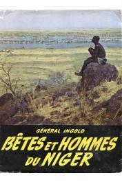 INGOLD, (Général) - Bêtes et hommes du Niger