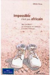 DOUAL Olivier - Impossible n'est pas africain. Une aventure en transports en commun à travers l'Afrique