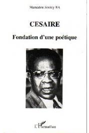 BA Mamadou Souley - Césaire. Fondation d'une poétique