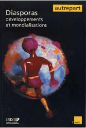 AUTREPART - 22, FIBBI Rosita, MEYER Jean-Baptiste (éditeurs scientifiques) - Diasporas, développements et mondialisation