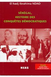 NDAO El Hadj Ibrahima - Sénégal, histoire des conquêtes démocratiques