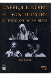 Plurial 10, CHALAYE Sylvie - L'Afrique Noire et son théâtre au tournant du XXe siècle