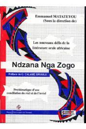 MATATEYOU Emmanuel (sous la direction de) - Les nouveaux défis de la littérature orale africaine: Ndzana Nga Zogo. Problématique d'une conciliation du réel et de l'irréel