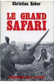 ZUBER Christian - Le grand safari
